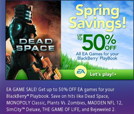 EA Game Spring Savings Sale. Up to 50% Off on all PlayBook G